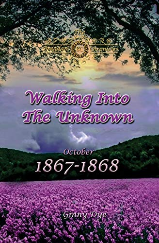 Compare Textbook Prices for Walking Into The Unknown #10 in the Bregdan Chronicles Historical Fiction Romance Series Volume 10  ISBN 9781544625218 by Dye, Ginny