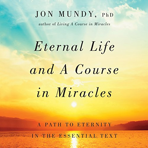 Eternal Life and A Course in Miracles audiobook cover art