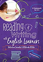 Reading & Writing with English Learners: A Framework for K-5: A Framework for K-