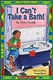 I Can't Take a Bath!