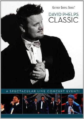 David Phelps: Classic by David Phelps