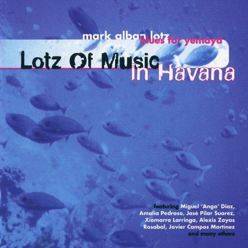 Lotz of Music in Havana, Blues for Yemayá