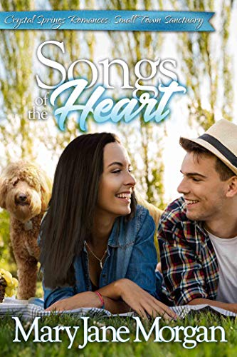 Songs of the Heart: Small Town Sanctuary Series, Book 4 (Crystal Springs Romances 12) by [Mary Jane Morgan]