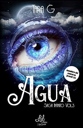 Agua (Saga Infinitos nº 3) de Tara G.