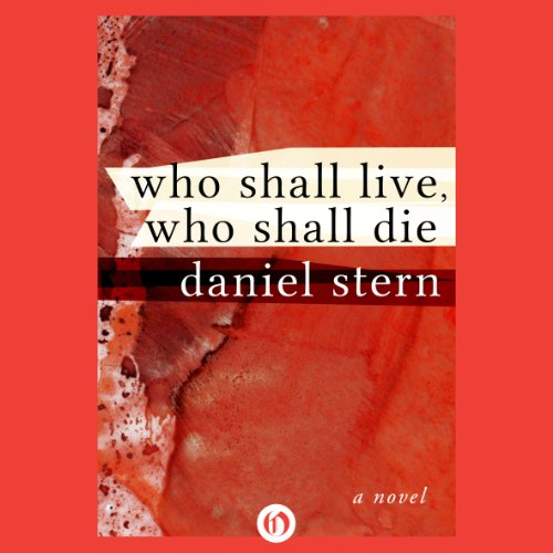 Who Shall Live, Who Shall Die audiobook cover art