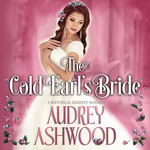 The Cold Earl's Bride: A Historical Regency Romance