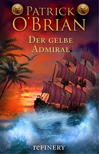 Der gelbe Admiral: Roman (Die Jack-Aubrey-Serie 18)