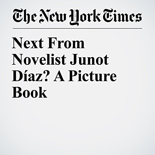 Next From Novelist Junot Díaz? A Picture Book audiobook cover art