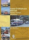 Italian Trolleybuses Abroad: Filobus italiani all'estero