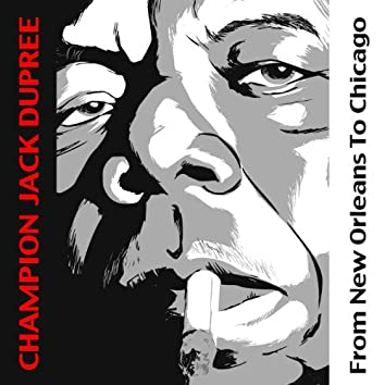 Champion Jack Dupree: From New Orleans to Chicago