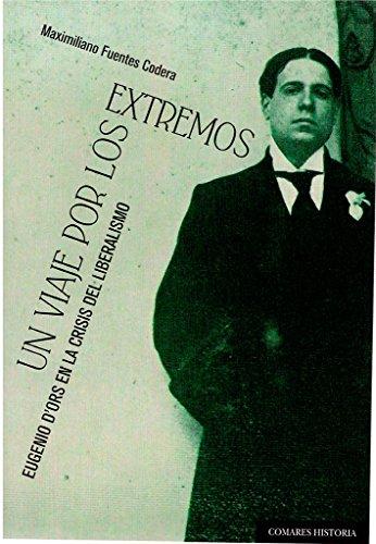Un viaje por los extremos. Eugenio d'Ors en la crisis del liberalismo
