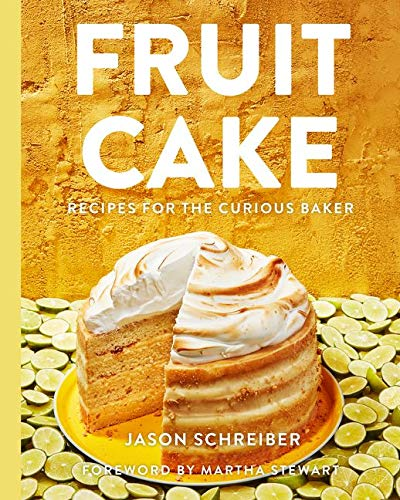 Compare Textbook Prices for Fruit Cake: Recipes for the Curious Baker  ISBN 9780062977458 by Schreiber, Jason,Stewart, Martha