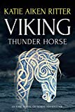 VIKING: Thunder Horse (Norse Adventure Series Book 2)