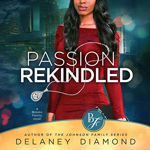 Passion Rekindled Audiobook By Delaney Diamond cover art