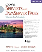 Core Servlets and JavaServer Pages: Core Technologies Volume 1 (Enterprise Edition) 2nd (second) Edition by Hall, Marty, Brown, Larry published by Prentice Hall (2003)