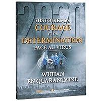 Storeis of Courage And Determination: Wuhan Coronavirus Lockdown (French Edition)