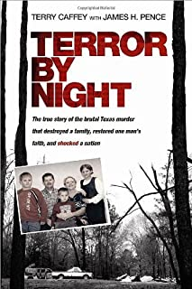 By Terry Caffey Terror by Night: The True Story of the Brutal Texas Murder That Destroyed a Family, Restored One Man (1st First Edition) [Hardcover]