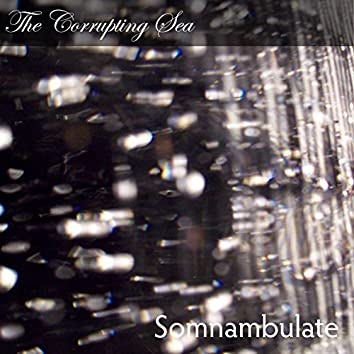 Somnambulate