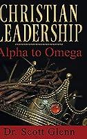 Christian Leadership: Alpha to Omega