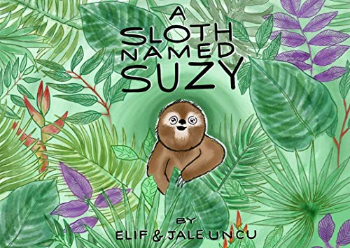 A Sloth Named Suzy: A Read Aloud Picture Book for Children