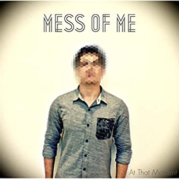 Mess of Me