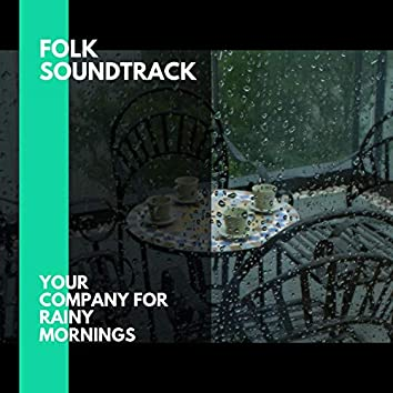 Folk Soundtrack - Your Company for Rainy Mornings
