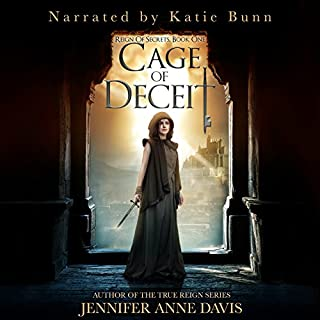 Cage of Deceit     Reign of Secrets, Book 1              By:                                                                                                                                 Jennifer Anne Davis                               Narrated by:                                                                                                                                 Katie Bunn                      Length: 8 hrs and 16 mins     46 ratings     Overall 4.5
