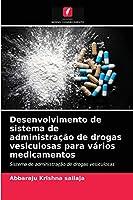 Desenvolvimento de sistema de administração de drogas vesiculosas para vários medicamentos