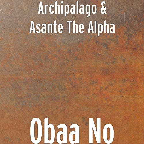 Archipalago & Asante the Alpha