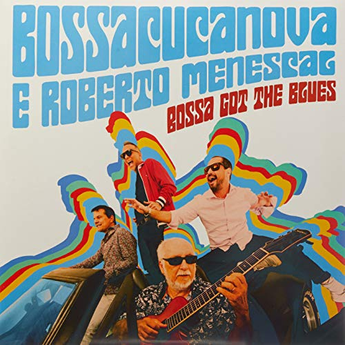 Bossacucanova & Roberto Menescal, LP Bossa Got The Blues [Disco de Vinil]
