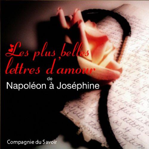 Les plus belles lettres d'amour de Napoléon à Joséphine audiobook cover art