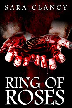Ring of Roses: Supernatural Horror with Killer Ghosts in Haunted Towns (The Plague Book 1) by [Sara Clancy, Scare Street, Emma Salam]