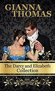 The Darcy and Elizabeth Collection: Pride and Prejudice Variations (American Edition) by [Gianna Thomas, Kay Springsteen]