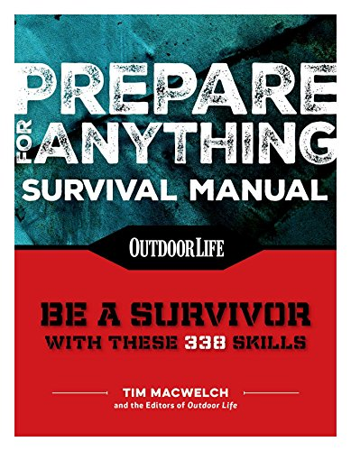 Prepare for Anything (Paperback Edition): 338 Essential Skills | Pandemic and Virus Preparation | Disaster Preparation | Protection | Family Safety (Outdoor Life)