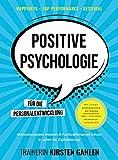 Happiness, Top Performance, Resilienz: POSITIVE PSYCHOLOGIE für die Personalentwicklung: Motivationskrisen meistern & Fachkräftemangel trotzen in Zeiten der Digitalisierung; Inkl. Workshop-Methoden