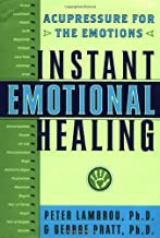 Instant Emotional Healing: Acupressure for the Emotions by George Pratt (2000-02-15)