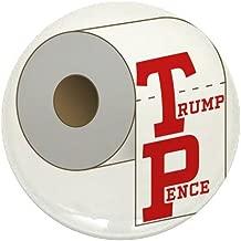 CafePress TP Toilet Paper Trump Pence 1