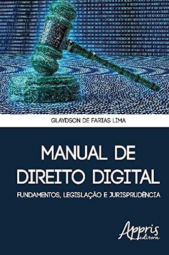 Manual de direito digital: fundamentos, legislação e jurisprudência (Ciências da Comunicação)