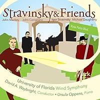 Stravinsky & Friends by University of Florida Wind Ensemble