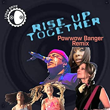 Rise Up Together (Powwow Banger Remix)