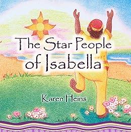 The Star People of Isabella eBook : Heins, Karen, True, Begoña: Amazon.in:  Kindle Store
