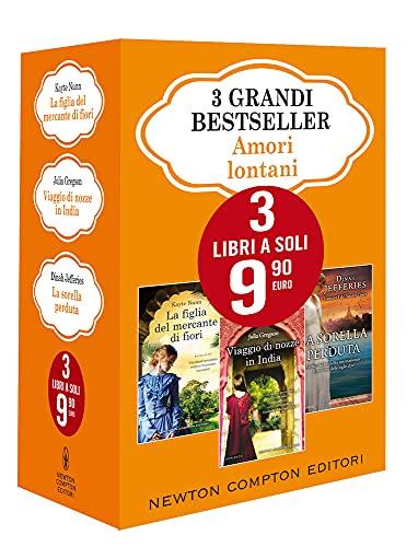 3 grandi bestseller. Amori lontani: La figlia del mercante di fiori-Viaggio di nozze in India-La sorella perduta