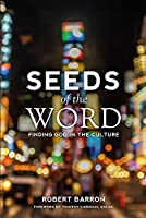 Seeds of the Word: Finding God in the Culture 0988524597 Book Cover