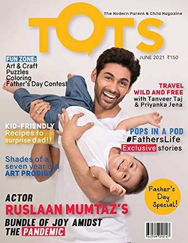 TOTS Magazine June Edition 2021: Monsoon & Fathers Day special edition (English Edition)