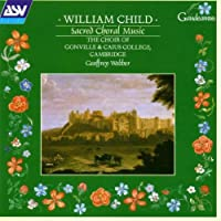 Sacred Choral Music by W. Child