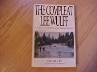 The Compleat Lee Wulff