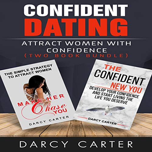 Confident Dating, Attract Women with Confidence audiobook cover art