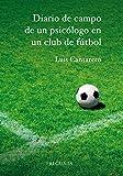 Diario de campo de un psicólogo en un club de fútbol