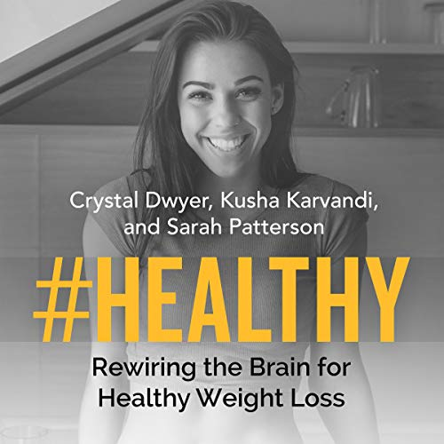 #Healthy     Rewiring the Brain for Healthy Weight Loss              By:                                                                                                                                 Crystal Dwyer,                                                                                        Kusha Karvandi,                                                                                        Dan Palomino                               Narrated by:                                                                                                                                 Crystal Dwyer,                                                                                        Kusha Karvandi,                                                                                        Dan Palomino                      Length: 6 hrs and 7 mins     Not rated yet     Overall 0.0