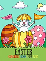 Happy Easter Coloring Book for Kids: Over 40 Cute Coloring Pages for Toddlers, Preschool Children, & Kindergarten, Bunny, Rabbit, Easter Eggs - Fun Easter bunny Coloring Books For Kids (Activity Book)